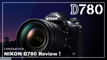 D780 レビュー!D850ユーザーからの感想、Z6・D750との比較